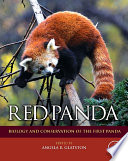 """Red Panda: Biology and Conservation of the First Panda"" by Angela R. Glatston"