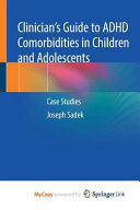 Clinician s Guide to ADHD Comorbidities in Children and Adolescents Book