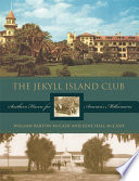 """""""The Jekyll Island Club: Southern Haven for America's Millionaires"""" by William Barton McCash, June Hall McCash"""