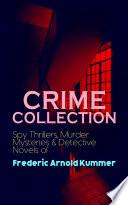 CRIME COLLECTION  Spy Thrillers  Murder Mysteries   Detective Novels of Frederic Arnold Kummer