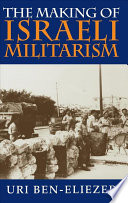 The Making Of Israeli Militarism