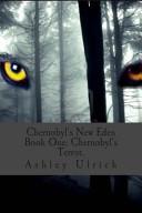 Chernobyl s New Eden