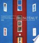 Bruno Taut, 1880-1938  : Architekt zwischen Tradition und Avantgarde