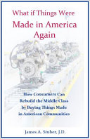 What If Things Were Made in America Again ebook