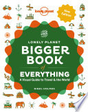 """The Bigger Book of Everything"" by Lonely Planet, Nigel Holmes"