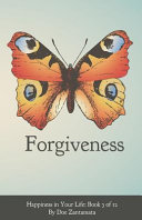Happiness in Your Life   Book Three  Forgiveness