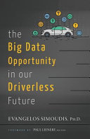 The Big Data Opportunity In Our Driverless Future Book PDF