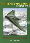 The Horten Flying Wing in World War II