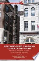 Reconsidering Canadian Curriculum Studies