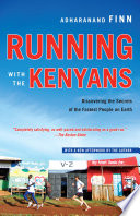"""""""Running with the Kenyans: Passion, Adventure, and the Secrets of the Fastest People on Earth"""" by Adharanand Finn"""