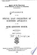 Catalogue Of The Special Loan Collection Of Scientific Apparatus At The South Kensington Museum Mdccclxxvi