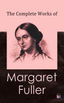 Pdf The Complete Works of Margaret Fuller Telecharger