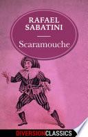 Read Online Scaramouche (Diversion Classics) For Free