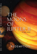 The Moons of Jupiter II