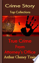 True Stories of Crime From the District Attorney s Office