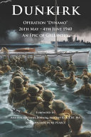Dunkirk Operation Dynamo  26th May   4th June 1940 An Epic of Gallantry
