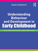 Understanding Behaviour & Development in Early Childhood