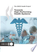 The OECD Health Project Towards High Performing Health Systems