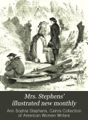 Mrs. Stephens' Illustrated New Monthly