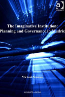 The Imaginative Institution  Planning and Governance in Madrid