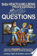 Better Health Wellbeing Professionals Ask Better Questions