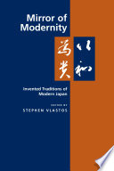 """""""Mirror of Modernity: Invented Traditions of Modern Japan"""" by Stephen Vlastos"""