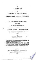 A lecture on the history and utility of Literary Institutions, etc
