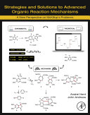 Strategies and Solutions to Advanced Organic Reaction Mechanisms