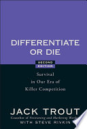 """""""Differentiate or Die: Survival in Our Era of Killer Competition"""" by Jack Trout, Steve Rivkin"""