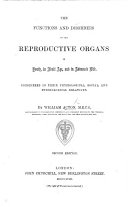The Functions and Disorders of the Reproductive Organs  in Youth  in Adult Age  and in Advanced Life     Reprinted from the Third Edition of     Practical Treatise on Diseases of the Urinary and Generative Organs