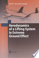 Read Online Aerodynamics of a Lifting System in Extreme Ground Effect For Free
