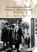 The Kaleidoscope British Christmas Television Guide 1937 2013