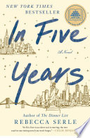 """In Five Years: A Novel"" by Rebecca Serle"