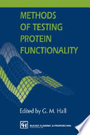 """""""Methods of Testing Protein Functionality"""" by G. M. Hall"""