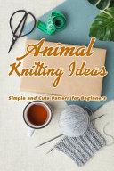 Animal Knitting Ideas