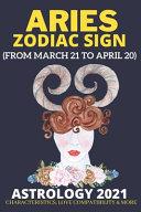 Aries Zodiac Sign Astrology 2021