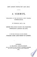 God s Ancient People not Cast Away  A sermon  preached     before the London Society for Promoting Christianity amongst the Jews