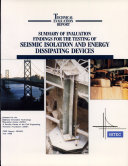 Summary of Evaluation Findings for the Testing of Seismic Isolation and Energy Dissipating Devices