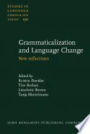 Grammaticalization and Language Change