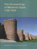 The Archaeology of Medieval Spain, 1100-1500