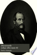 Discursurile (1859-1862 iunie 8) Culese și însoțite de o notiță istorică asupra familieĭ Katargiu și de o biografie a oratoruluĭ de Ang. Demetriescu