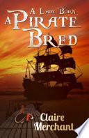 A Lady Born  A Pirate Bred