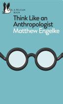 Think Like an Anthropologist Pdf/ePub eBook