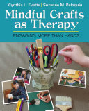 Mindful Crafts as Therapy