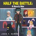 Half the Battle: a Hero's War Pdf/ePub eBook