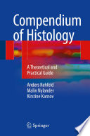 Compendium of Histology  : A Theoretical and Practical Guide