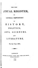 The New Annual Register, Or, General Repository of History, Politics, Arts, Sciences, and Literature for the Year ...