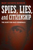 Spies, Lies, and Citizenship [Pdf/ePub] eBook