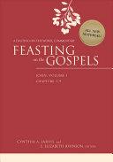 Feasting on the Gospels  John  Volume 1