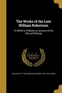WORKS OF THE LATE WILLIAM ROBE
